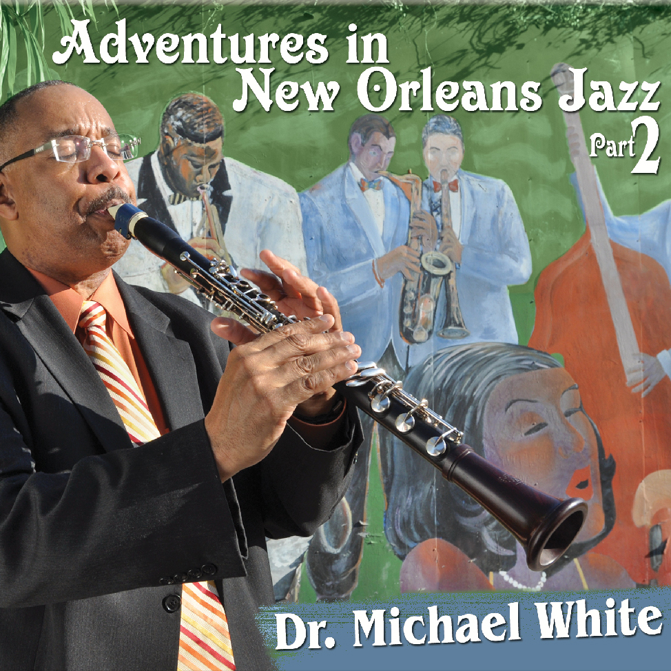 Dr. Michael White – Adventures in New Orleans Jazz Pt. 2