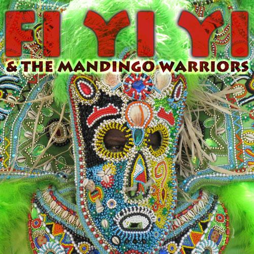 Fi Yi Yi and the Mandingo Warriors