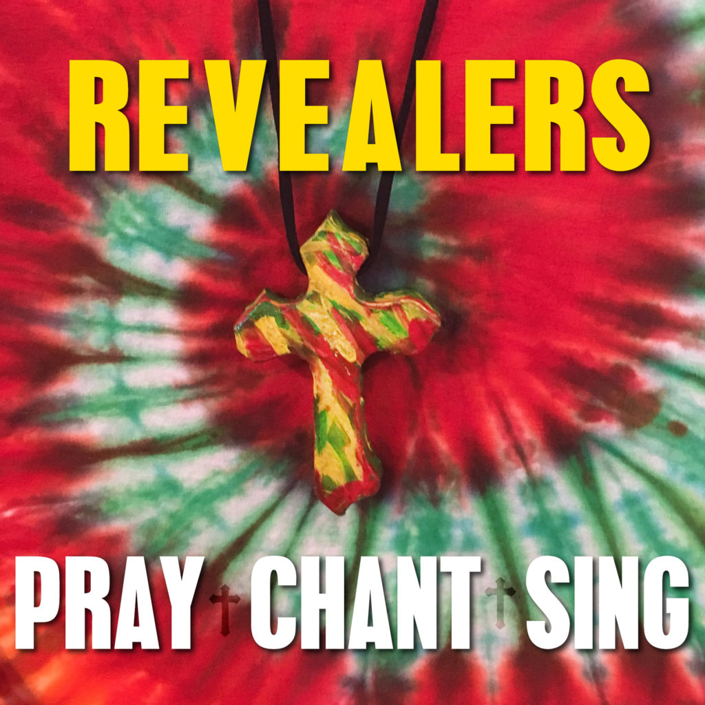 Revealers – Pray Chant Sing