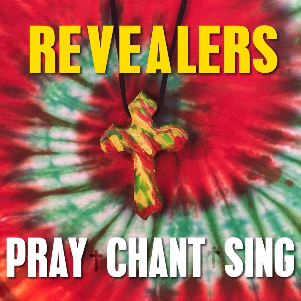 Revealers – Pray Chant Sing