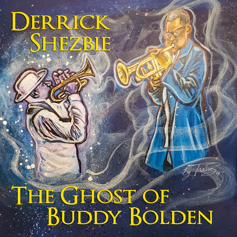 Derrick Shezbie – The Ghost of Buddy Bolden