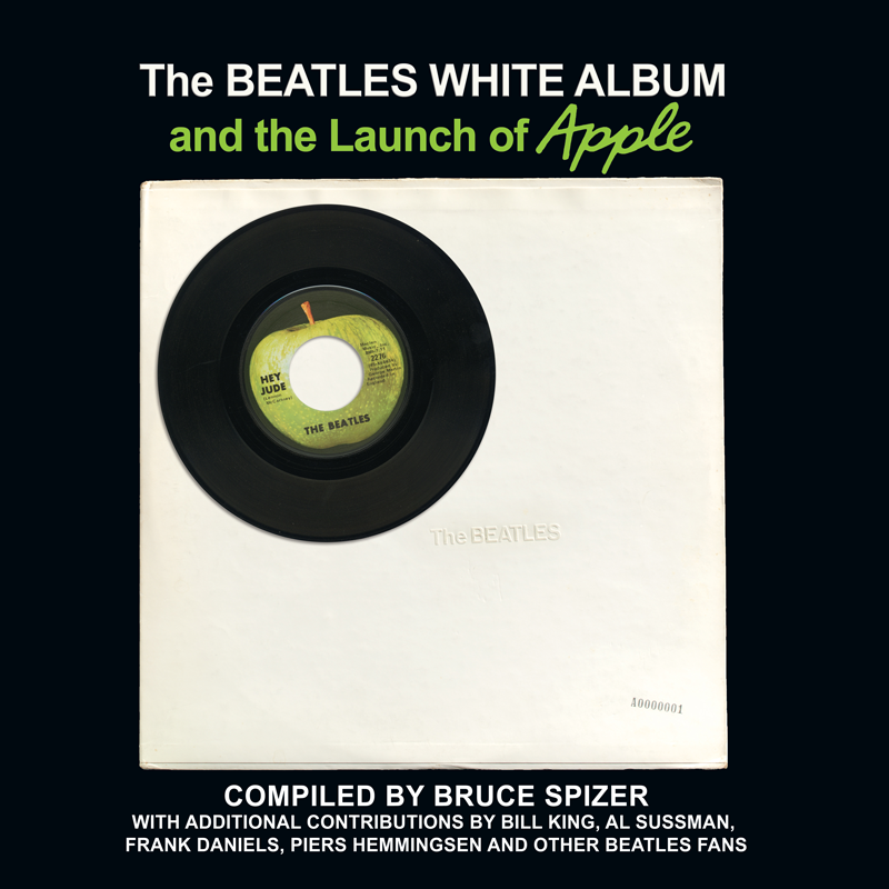The Beatles White Album and the Launch of Apple – Bruce Spizer