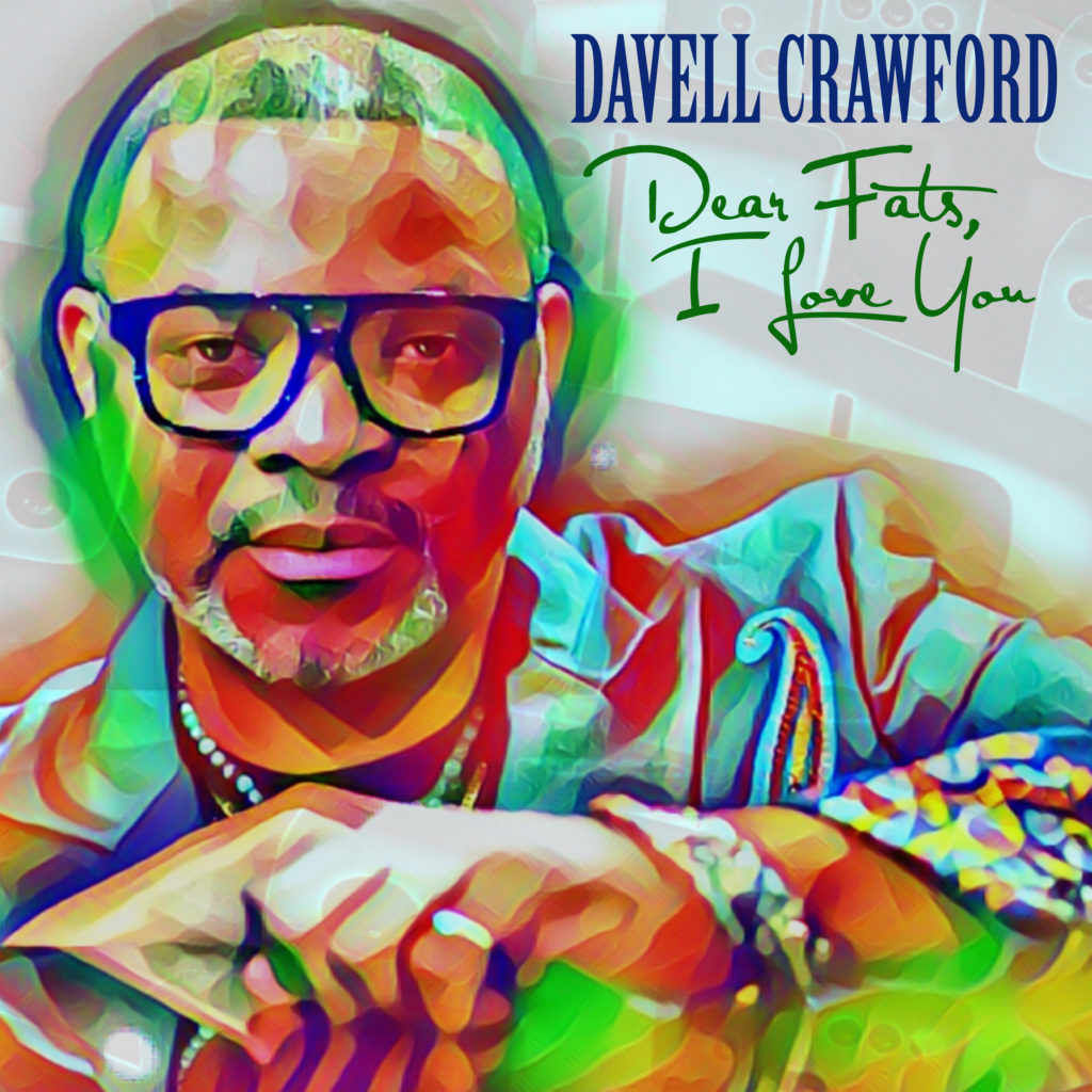Davell Crawford – Dear Fats, I Love You
